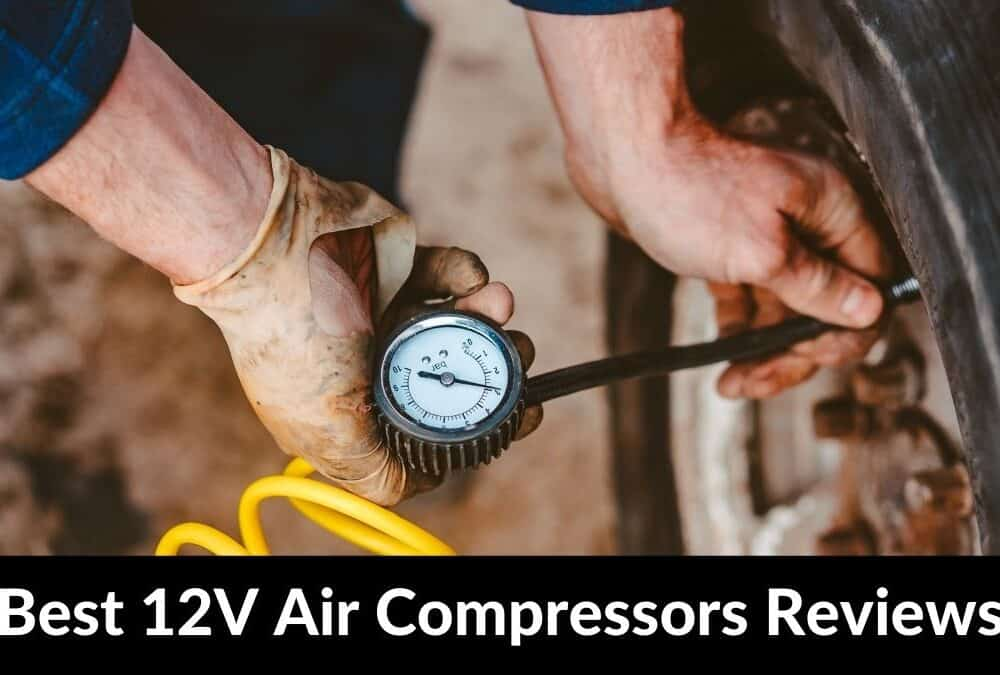 Best 12V Air Compressors Reviews